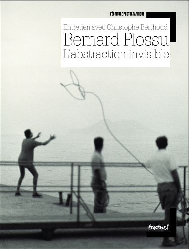 bernard-plossu-l-abstraction-invisible-couverture