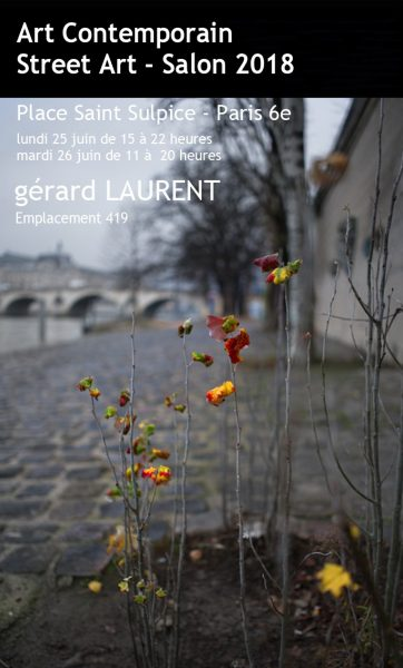 Art Contemporain - Street Art - Gérard LAURENT expose place saint Sulpice les 25 et 26 juin 2018
